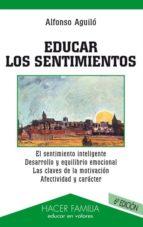 educar los sentimientos (4ª ed.) alfonso aguilo pastrana alfonso aguilo 9788482398129