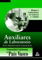 AUXILIARES DE LABORATORIO DE LA ADMINISTRACION GENERAL DE LA COMU NIDAD AUTONOMA DEL PAIS VASCO (BLOQUE 1)