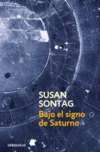 bajo el signo de saturno-susan sontag-9788483462829