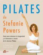 pilates: guia para alcanzar la longevidad y el bienestar a traves de la tecnica pilates stefanie powers kathy corey 9788484451129