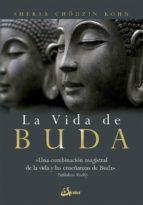 El libro de La vida de buda: una combinacion magistral de la vida y las ensañ anzas de buda autor SHERAB CHODZIN KOHN TXT!