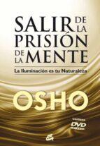 salir de la prision llamada mente: la iluminacion es tu naturalez a (incluye dvd)-9788484453529
