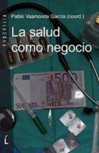 la salud como negocio (ebook)-pablo vaamonde garcia-9788484872429