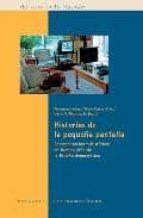 historias de la pequeña pantalla: representaciones historicas en la television de la españa democratica-francisca lopez-9788484894629