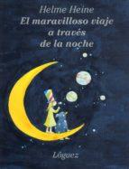 el maravilloso viaje a traves de la noche (2ª ed.)-helme heine-9788485334629