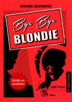 bye bye blondie-virginie despentes-9788486469429