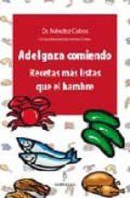 adelgaza comiendo: recetas mas listas que el hambre-rafael mendez cobos-9788488586629