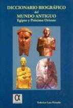 diccionario biografico del mundo antiguo: egipto y proximo orient e federico lara peinado 9788488676429