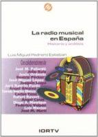 la radio musical en españa: historia y analisis luis miguel pedrero esteban 9788488788429