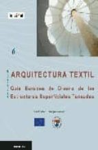 arquitectura textil: guia europea de diseño de las estructuras su perficiales tensadas 9788489150829