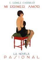 mi primer amor-e. gomez carrillo-9788489371729