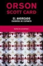 el ahorcado / cuentos de espanto (mapas en un espejo 1) (ebook)-orson scott card-9788490194829