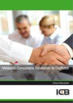 El libro de Manual mediación comunitaria: prevención de conflictos autor ICB EDITORES PDF!