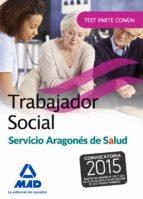 trabajador social del servicio aragonés de salud. test parte común-9788490937129