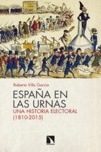 españa en las urnas: una historia electoral (1810-2015)-roberto villa garcia-9788490971529
