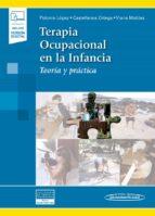 terapia ocupacional en la infancia (incluye ebook): teoria y practica begoña polonio lopez mª cruz castellanos ortega ines viana moldes 9788491105329