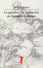 lo grotesco. su realización en literatura y pintura (ebook) wolfgang kayser 9788491140429