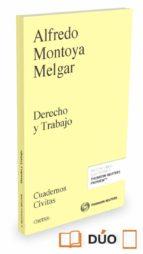 El libro de Derecho y trabajo autor ALFREDO MONTOYA MELGAR DOC!