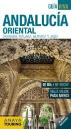 andalucia oriental (granada, malaga, almeria y jaen) 2018 (2ª ed. ) (guia viva) juan pablo avison martinez rafael arjona molina 9788491580829