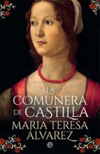 la comunera de castilla maria teresa alvarez 9788491643029