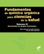 fundamentos de química orgánica para ciencias de la salud vol. 2 mara eugenia / soler gonzalez rosende 9788491710929