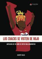 los cracks se visten de rojo. antología de 102 de mitos mallorquinistas. (ebook)-9788491943129