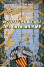 (nou) resum d histories del catalanisme-josep termes-9788492437429