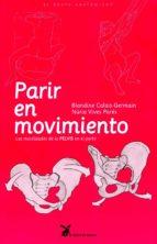 parir en movimiento: la movilidad de la pelvis en el parto-blandine calais-germain-9788492470129