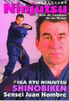 ninjutsu, el arte de compate de los ninjas: iga ryu ninjutsu shin obiken juan hombre 9788492484829