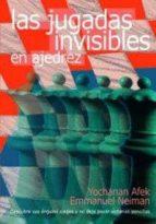 las jugadas invisibles en ajedrez yochanan afek emmanuel neiman 9788492517329