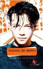 esclavos del destino (ebook)-óscar hernández campano-9788492609529