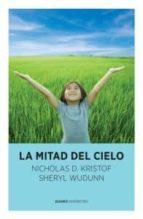 la mitad del cielo-nicholas d. kristof-9788492723829