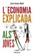 El libro de L economia explicada als joves autor JOAN ANTONI MELE DOC!