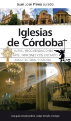 iglesias de cordoba-juan jose primo jurado-9788492924929