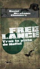 free lance: tras la pista de hoffel-daniel hernandez chambers-9788492929429