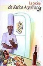la cocina de karlos arguiñano-karlos arguiñano-9788493276829