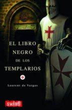 el libro negro de los templarios-laurent de vargas-9788493509729