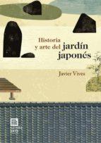 historia y arte del jardin japones javier vives 9788494192029