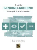 el mundo genuino-arduino: curso practico de formacion-oscar torrente artero-9788494345029