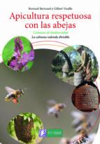 apicultura respetuosa con las abejas: colmenas de biodiversidad. la colmena redonda divisible-gilbert; bertrand, bernard veuille-9788494433429
