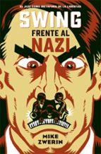 swing frente al nazi: el jazz como metafora de la libertad mike zwerin 9788494458729