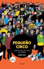 pequeño circo: historia oral del indie en españa-nando cruz-9788494683329
