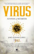 virus: ni vivos ni muertos jose antonio lopez guerrero 9788494778629