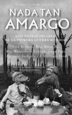 nada tan amargo: seis poetas inglesas de la primera guerra mundia l-9788494870729