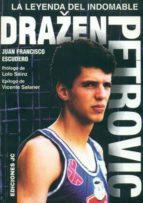 drazen petrovic: la leyenda del indomable (2ª ed.)-juan francisco escudero-9788495121929
