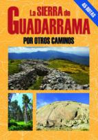 la sierra de guadarrama por otros caminos-miguel tebar perez-9788495368829