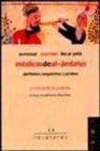 medicos del al andalus: avenzoar, averroes e ibn al jatib. perfumes, ungüentos y jarabes cristina de la puente 9788495599629