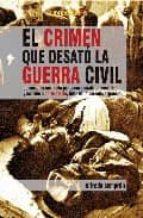 el crimen que desato la guerra civil-alfredo semprun-9788496088429