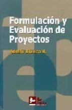 formulacion y evaluacion de proyectos (2ª ed.) adolfo blanco r. 9788496261129
