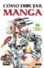 como dibujar manga 16: vehiculos y robots-katsuya yamakami-9788496415829